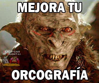 orco, orcografia, ortografía, tildes, memes