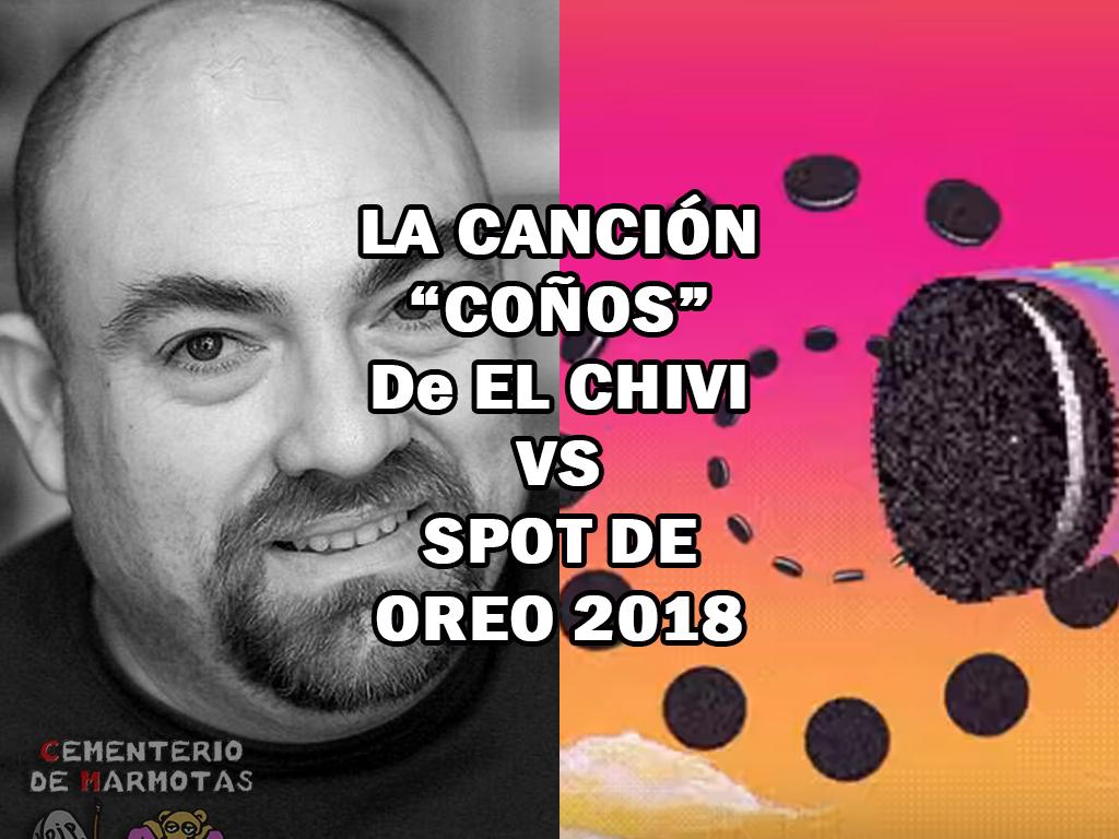 La similitud del anuncio de Oreo con una canción del Chivi, coños, chivi, ore, 2018, anuncio