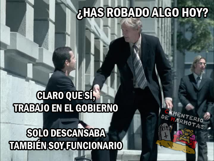 españa es el país del robo, políticos robando, memes política